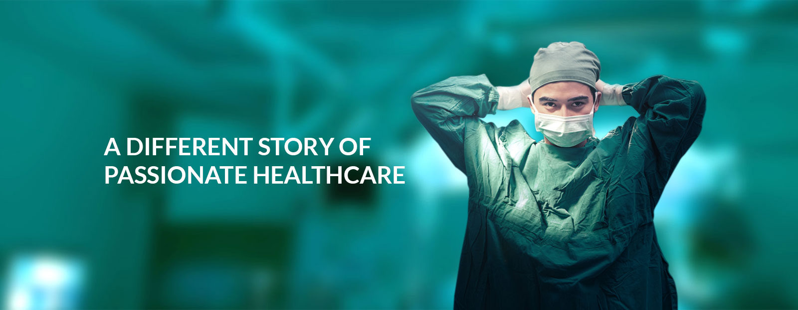 A DIFFERENT STORY OF PASSIONATE HEALTHCARE